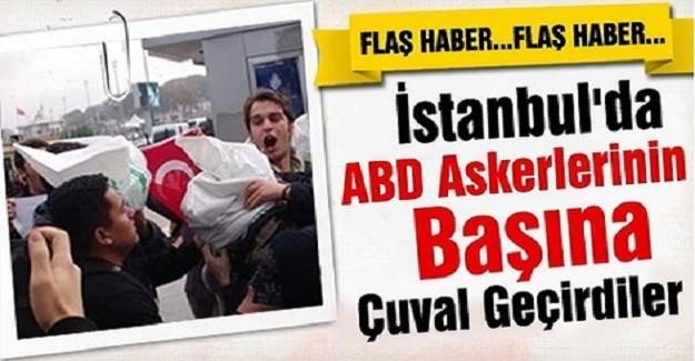 İstanbul'da ABD askerine çuval geçirildi