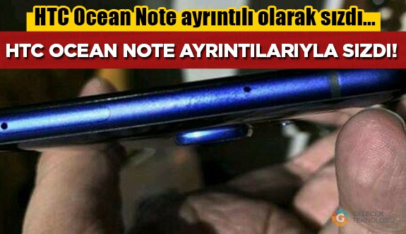 HTC Ocean Note'un tüm detayları sızdırıldı